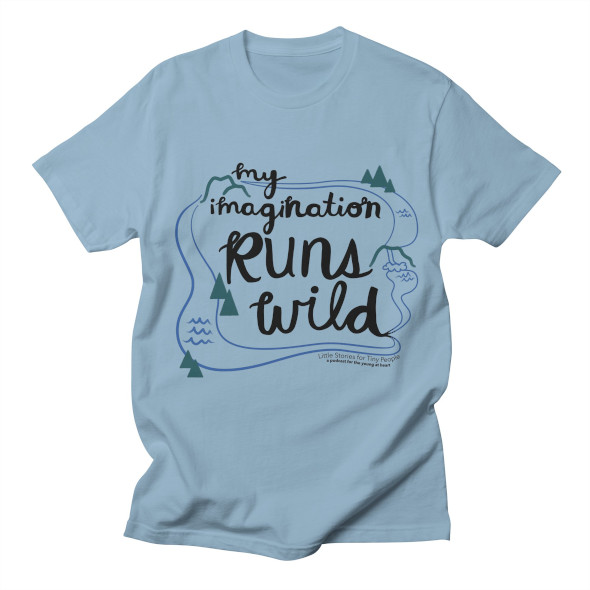 Little Stories for Tiny People Imagination Shirt